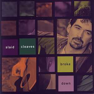 Slaid Cleaves - Broke Down