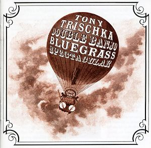 Tony Trischka - Double Banjo Bluegrass Spectacular
