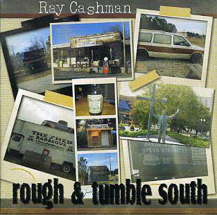 Ray Cashman - Rough & Tumble South